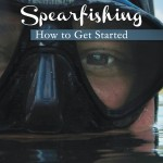 Spearfishing How To Get Started – Book Review