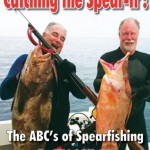Catching the Spear-it! The ABC's of Spearfishing Book